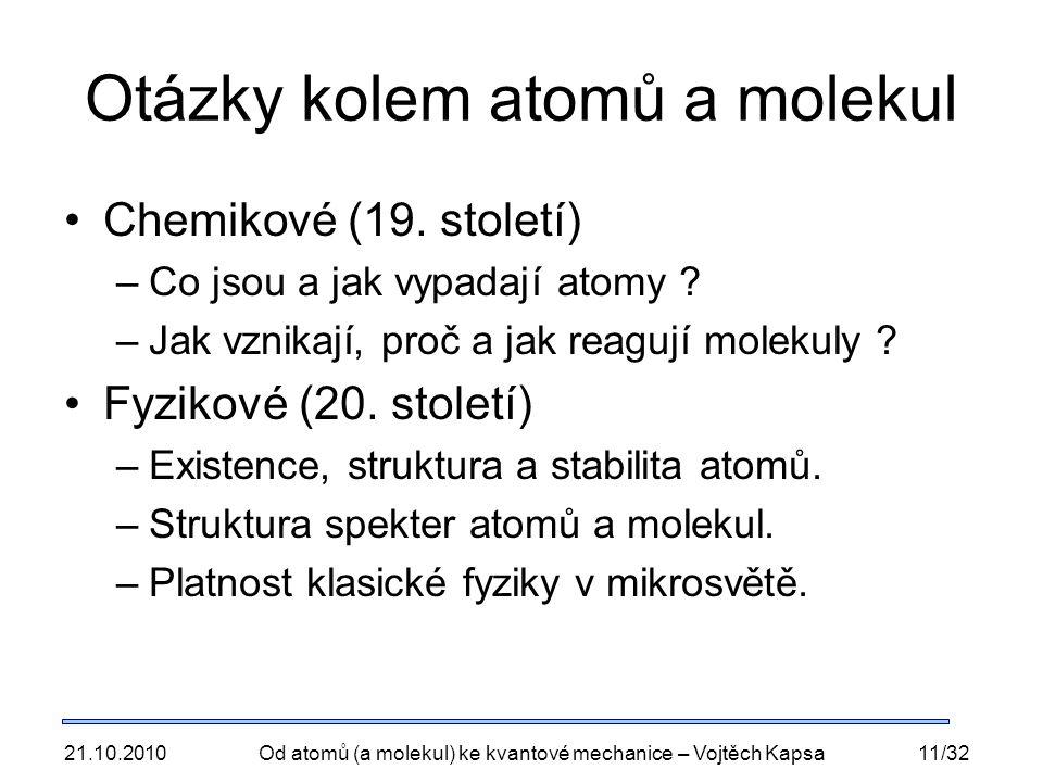 Otázky kolem atomů a molekul