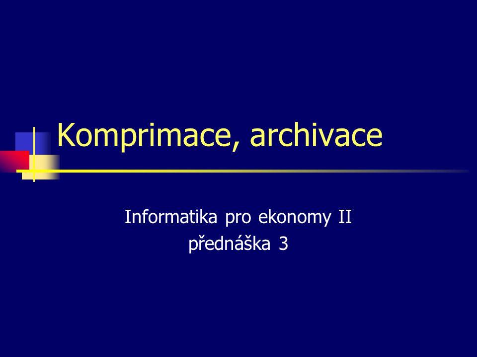 Informatika pro ekonomy II přednáška 3