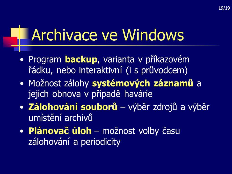 Archivace ve Windows Program backup, varianta v příkazovém řádku, nebo interaktivní (i s průvodcem)