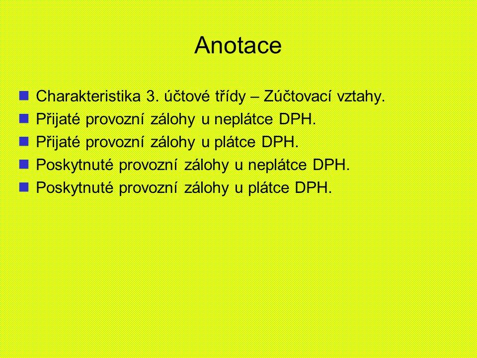 Anotace Charakteristika 3. účtové třídy – Zúčtovací vztahy.