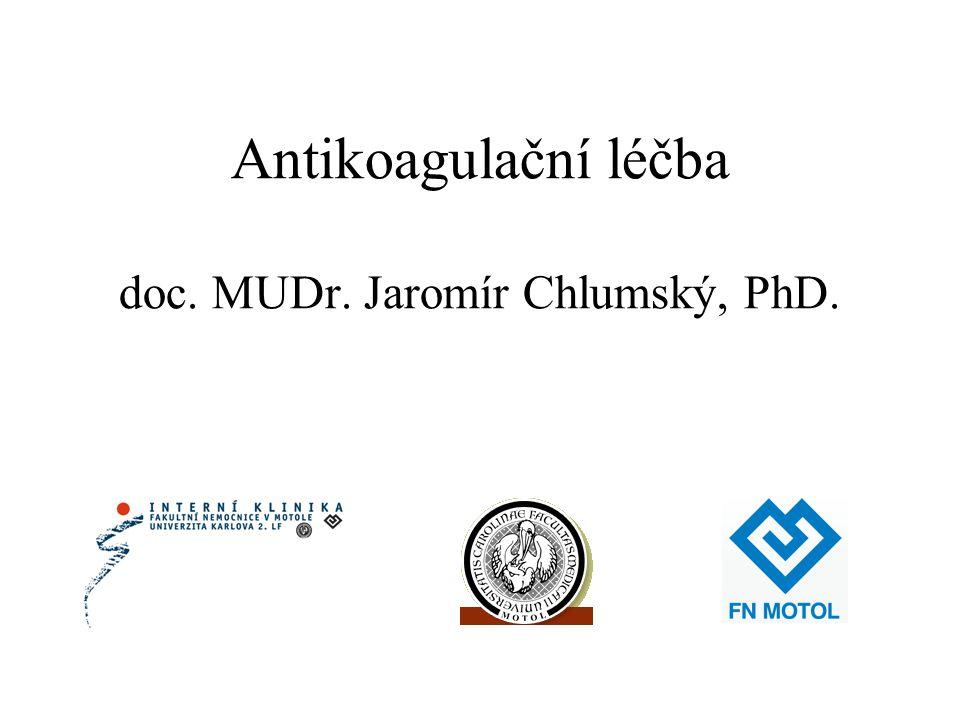 Antikoagulační léčba doc. MUDr. Jaromír Chlumský, PhD.
