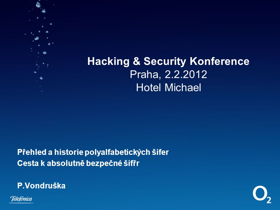 Hacking & Security Konference Praha, 2.2.2012 Hotel Michael