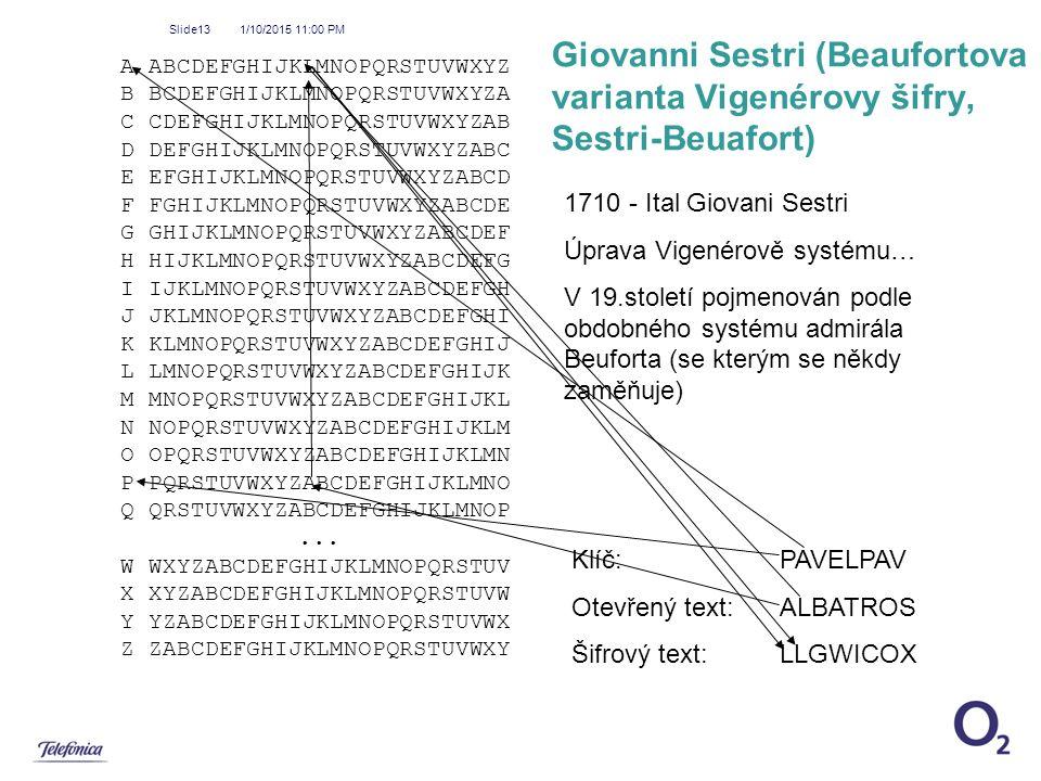 4/8/2017 1:16 AM Giovanni Sestri (Beaufortova varianta Vigenérovy šifry, Sestri-Beuafort) A ABCDEFGHIJKLMNOPQRSTUVWXYZ.