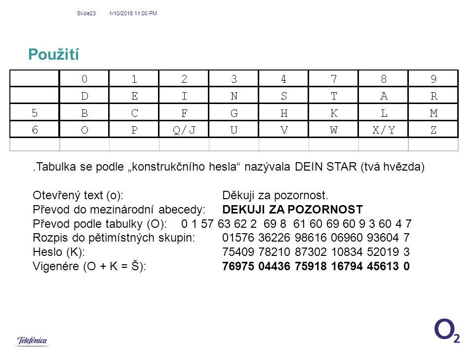 """4/8/2017 1:16 AM Použití. .Tabulka se podle """"konstrukčního hesla nazývala DEIN STAR (tvá hvězda) Otevřený text (o): Děkuji za pozornost."""