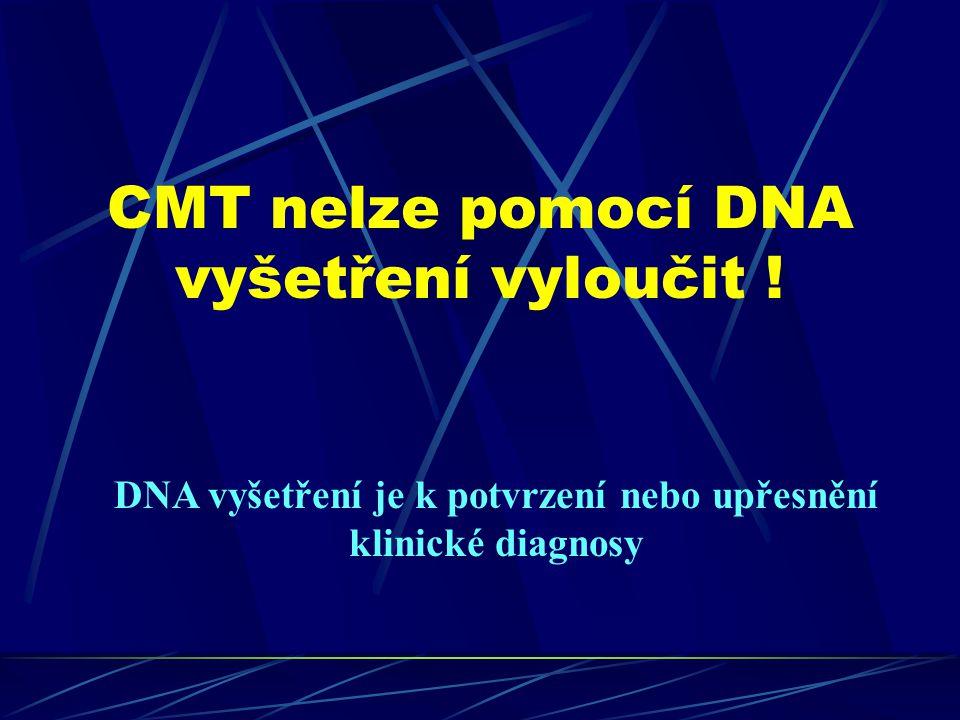 CMT nelze pomocí DNA vyšetření vyloučit !