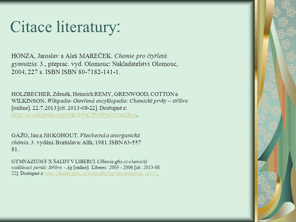 Citace literatury: HONZA, Jaroslav a Aleš MAREČEK. Chemie pro čtyřletá