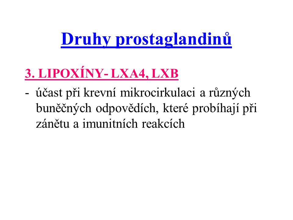 Druhy prostaglandinů 3. LIPOXÍNY- LXA4, LXB