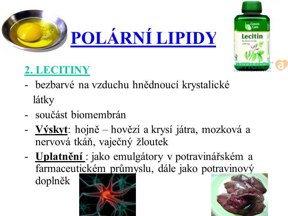 POLÁRNÍ LIPIDY 2. LECITINY bezbarvé na vzduchu hnědnoucí krystalické