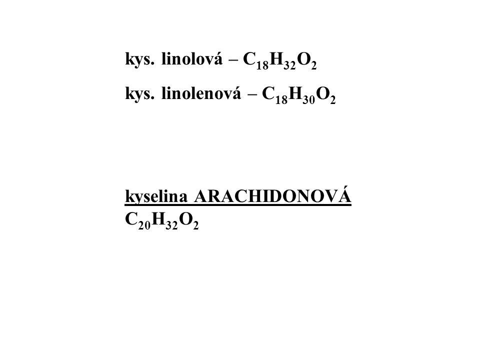 kys. linolová – C18H32O2 kys. linolenová – C18H30O2 kyselina ARACHIDONOVÁ C20H32O2