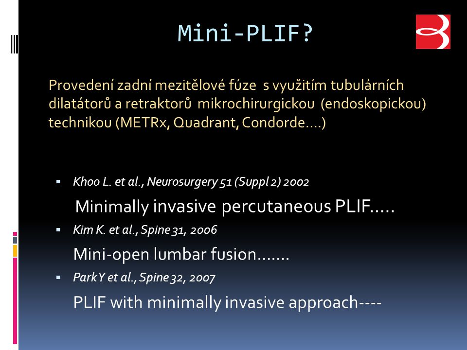 Mini-PLIF Minimally invasive percutaneous PLIF…..