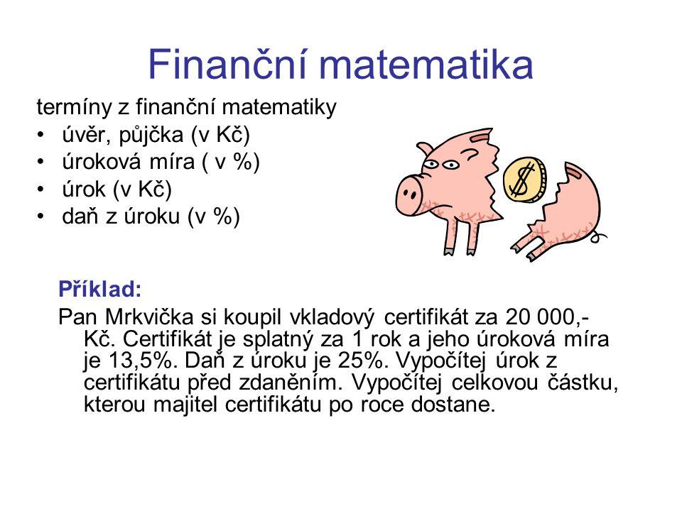Finanční matematika termíny z finanční matematiky úvěr, půjčka (v Kč)