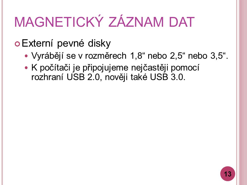 MAGNETICKÝ ZÁZNAM DAT Externí pevné disky