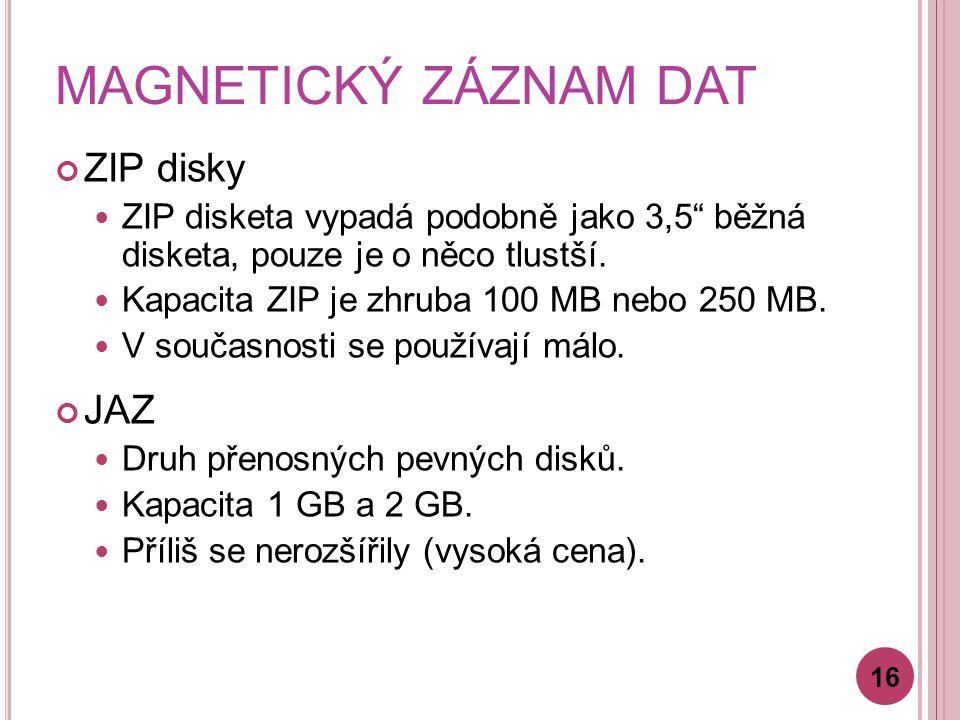 MAGNETICKÝ ZÁZNAM DAT ZIP disky JAZ