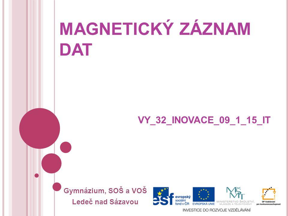 MAGNETICKÝ ZÁZNAM DAT VY_32_INOVACE_09_1_15_IT