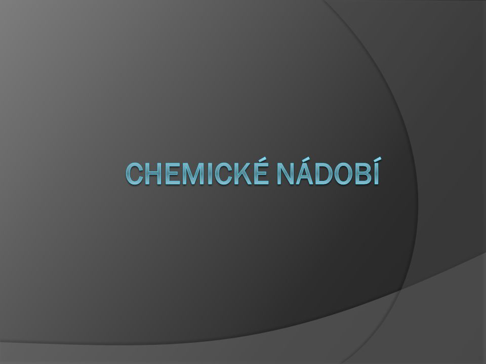 CHEMICKÉ NÁDOBÍ