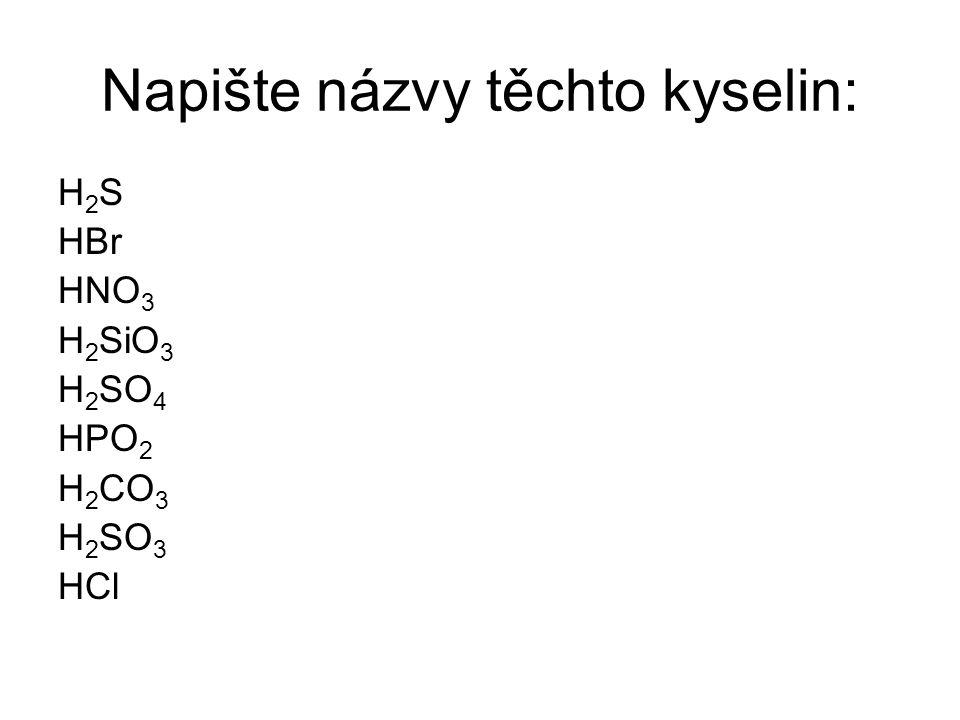 Napište názvy těchto kyselin: