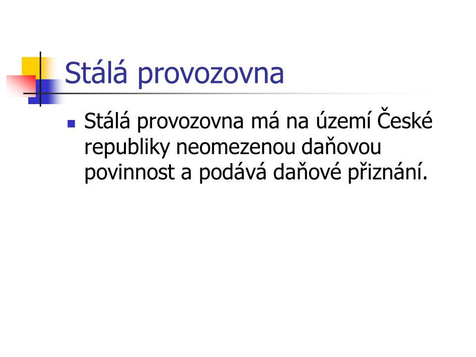 Stálá provozovna Stálá provozovna má na území České republiky neomezenou daňovou povinnost a podává daňové přiznání.