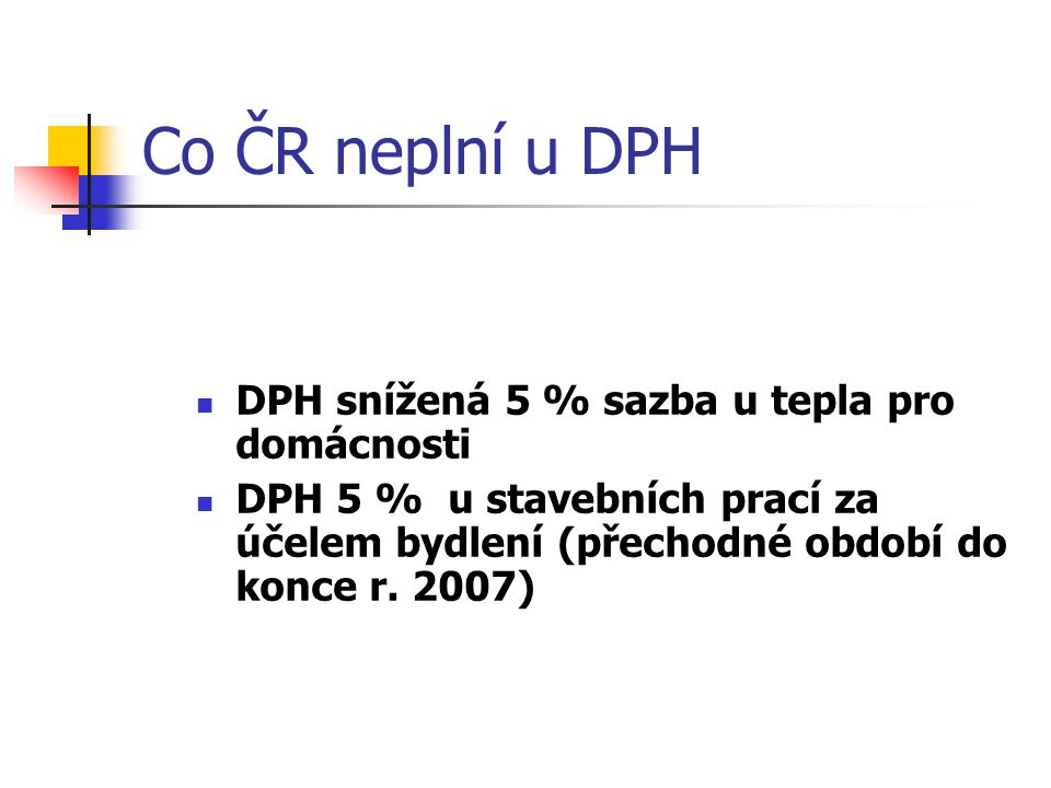 Co ČR neplní u DPH DPH snížená 5 % sazba u tepla pro domácnosti