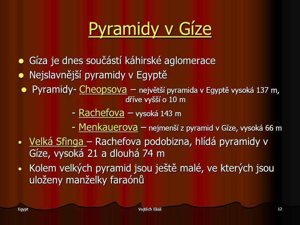 Pyramidy v Gíze Gíza je dnes součástí káhirské aglomerace