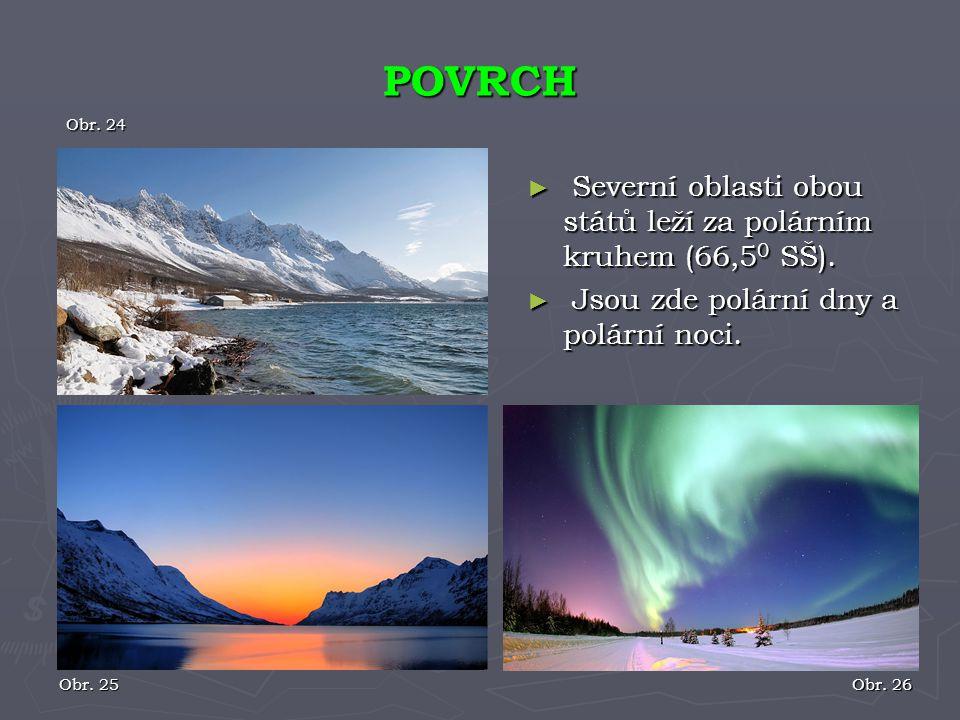 POVRCH Severní oblasti obou států leží za polárním kruhem (66,50 SŠ).