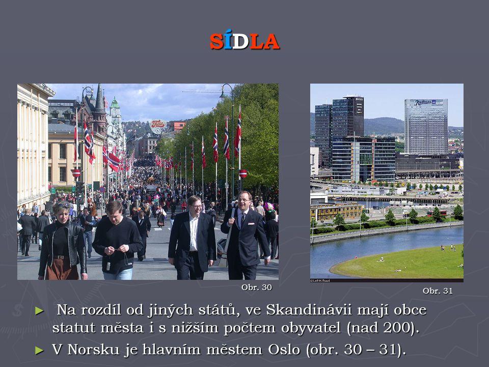 SÍDLA Obr. 30. Obr. 31. Na rozdíl od jiných států, ve Skandinávii mají obce statut města i s nižším počtem obyvatel (nad 200).