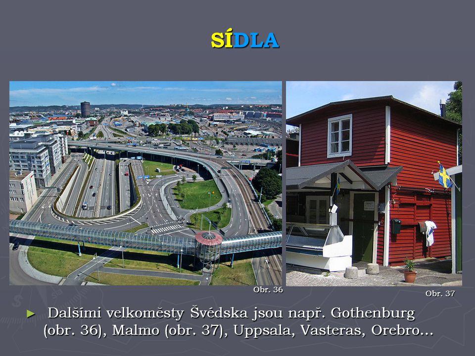 SÍDLA Obr. 36. Obr. 37. Dalšími velkoměsty Švédska jsou např.