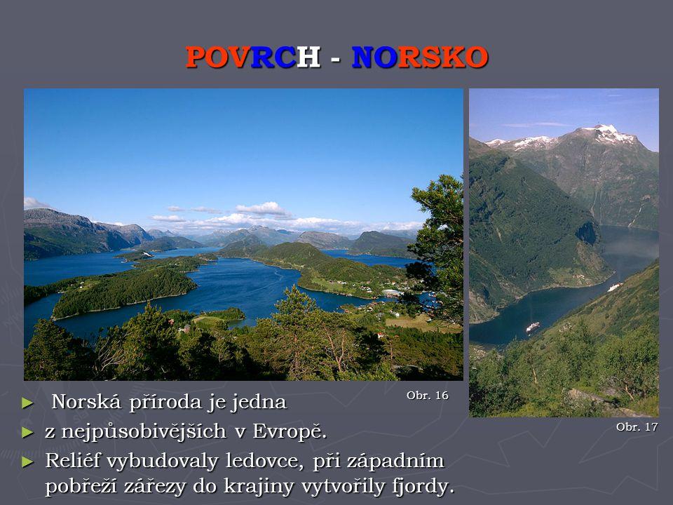 POVRCH - NORSKO Norská příroda je jedna z nejpůsobivějších v Evropě.