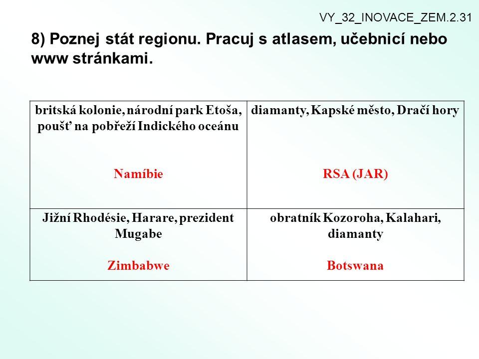8) Poznej stát regionu. Pracuj s atlasem, učebnicí nebo www stránkami.