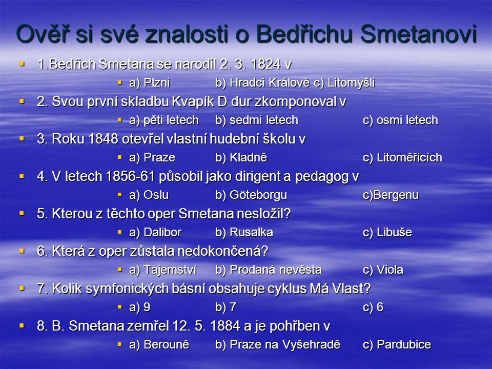 Ověř si své znalosti o Bedřichu Smetanovi