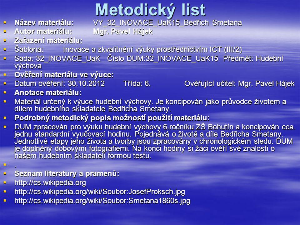 Metodický list Název materiálu: VY_32_INOVACE_UaK15_Bedřich Smetana