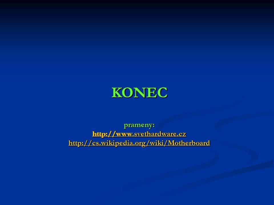 KONEC prameny: http://www. svethardware. cz http://cs. wikipedia