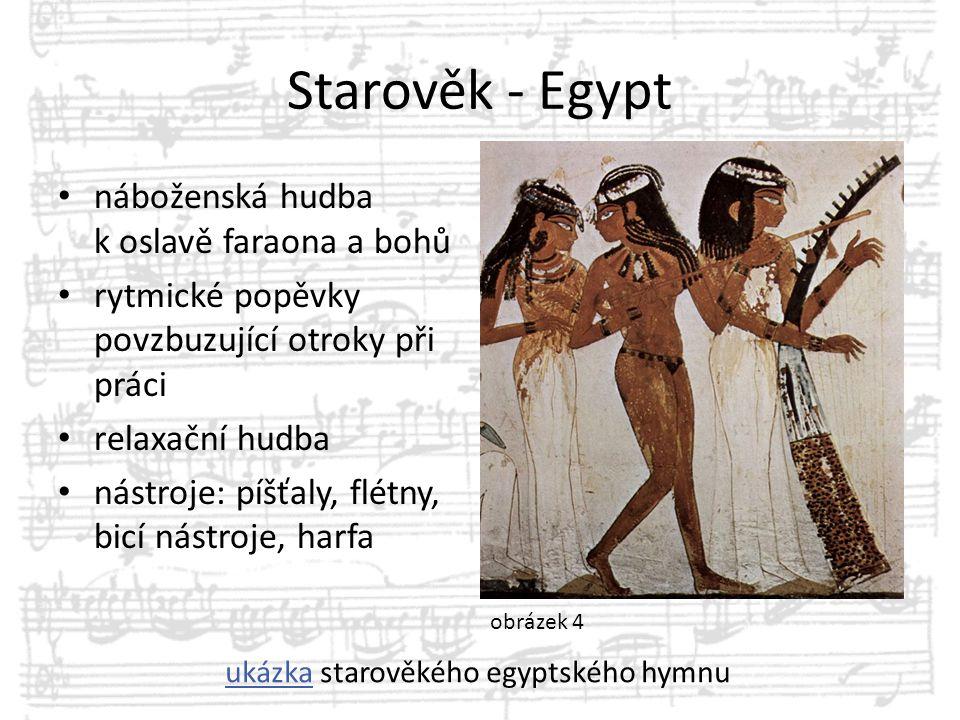 Starověk - Egypt náboženská hudba k oslavě faraona a bohů