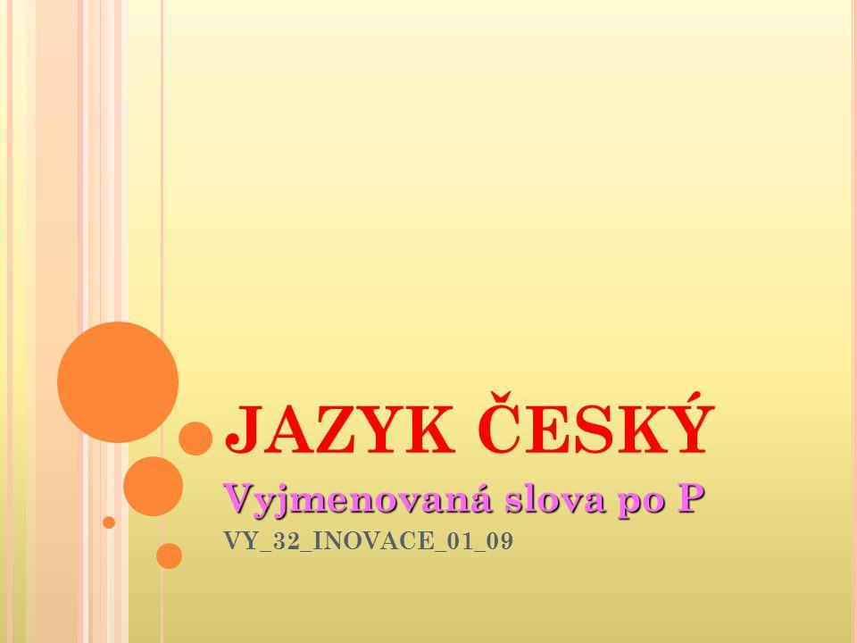 Vyjmenovaná slova po P VY_32_INOVACE_01_09