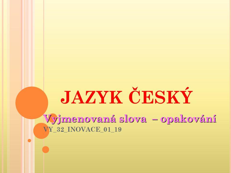 Vyjmenovaná slova – opakování VY_32_INOVACE_01_19