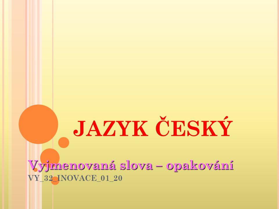 Vyjmenovaná slova – opakování VY_32_INOVACE_01_20
