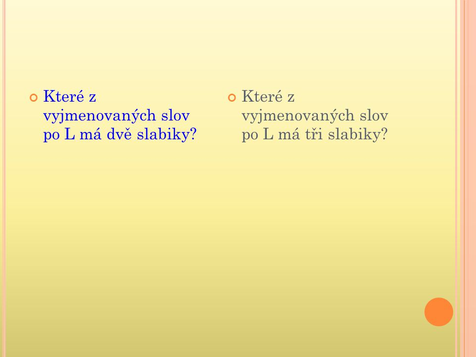 Které z vyjmenovaných slov po L má dvě slabiky