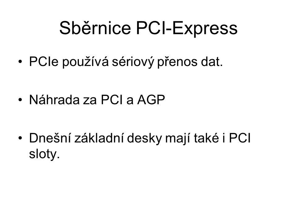 Sběrnice PCI-Express PCIe používá sériový přenos dat.
