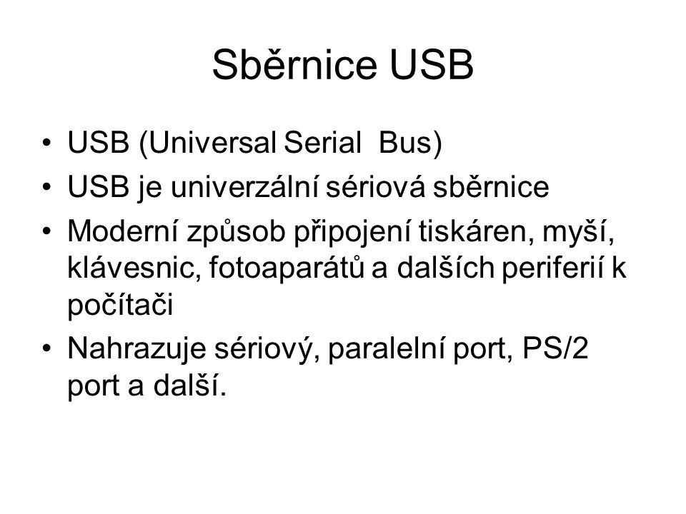 Sběrnice USB USB (Universal Serial Bus)