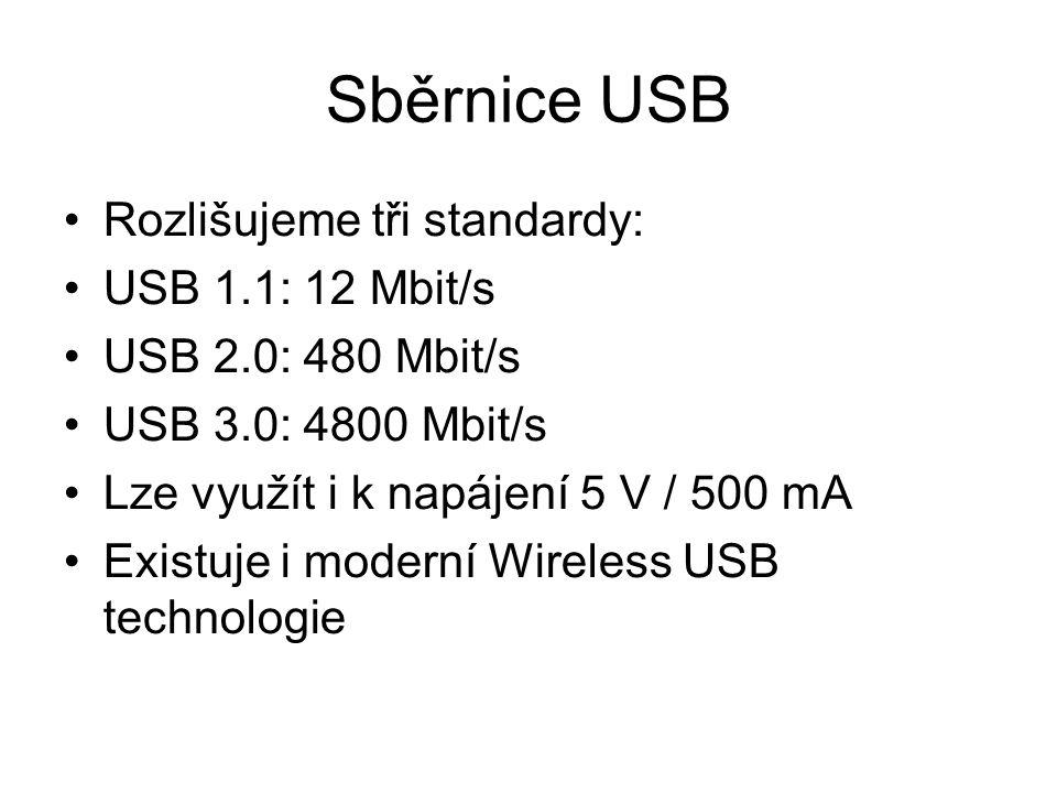 Sběrnice USB Rozlišujeme tři standardy: USB 1.1: 12 Mbit/s