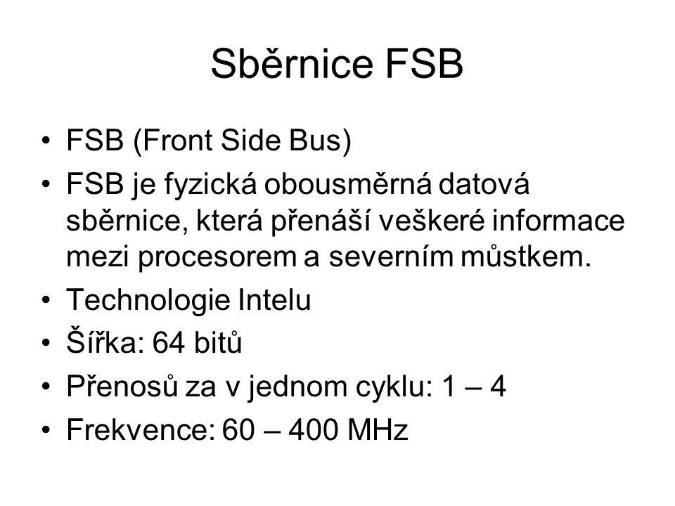 Sběrnice FSB FSB (Front Side Bus)