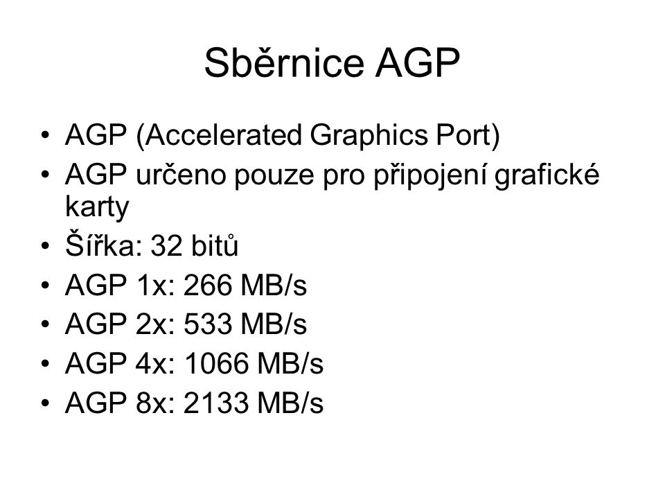 Sběrnice AGP AGP (Accelerated Graphics Port)