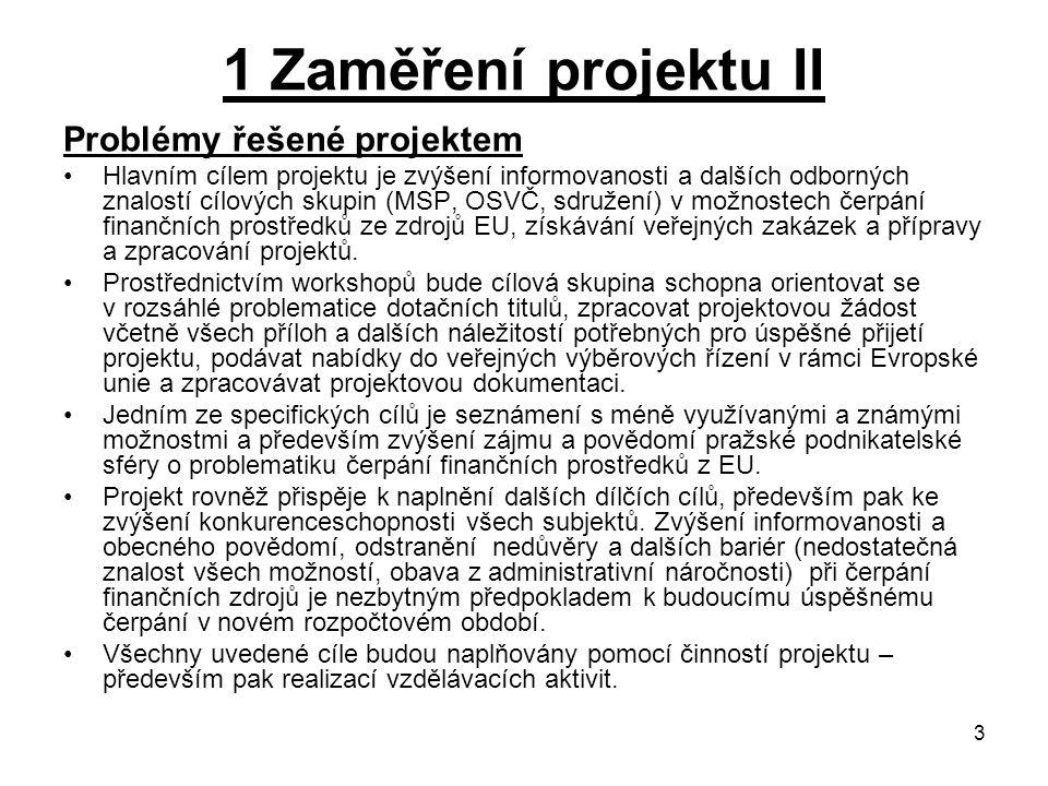 1 Zaměření projektu II Problémy řešené projektem