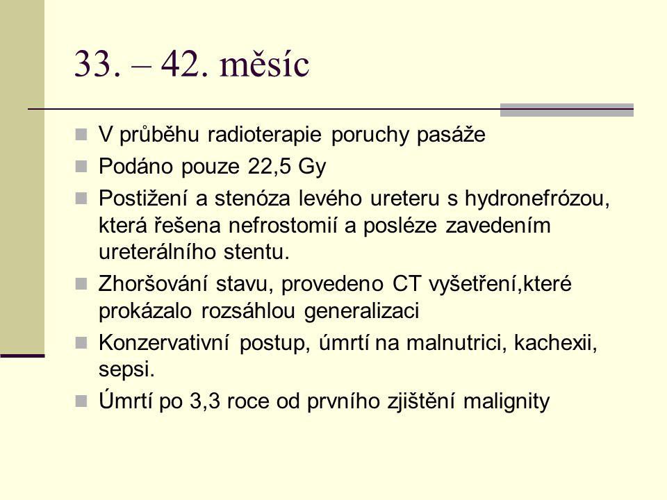 33. – 42. měsíc V průběhu radioterapie poruchy pasáže