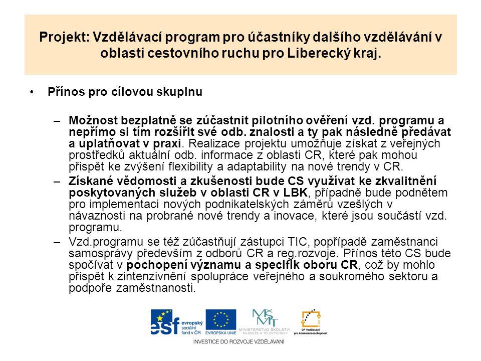 Projekt: Vzdělávací program pro účastníky dalšího vzdělávání v oblasti cestovního ruchu pro Liberecký kraj.