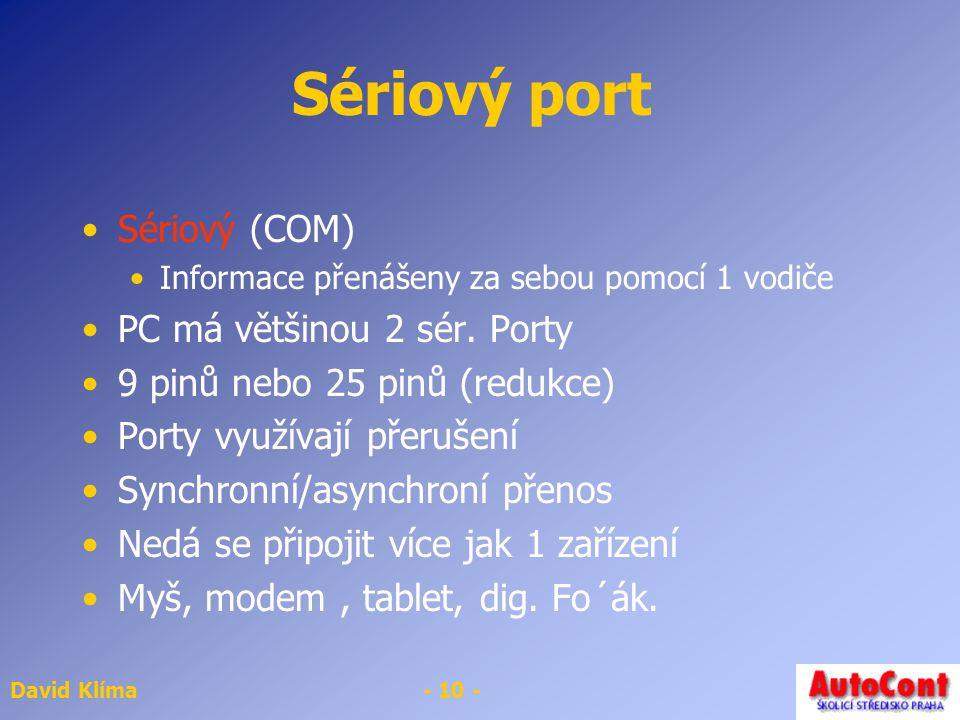 Sériový port Sériový (COM) PC má většinou 2 sér. Porty