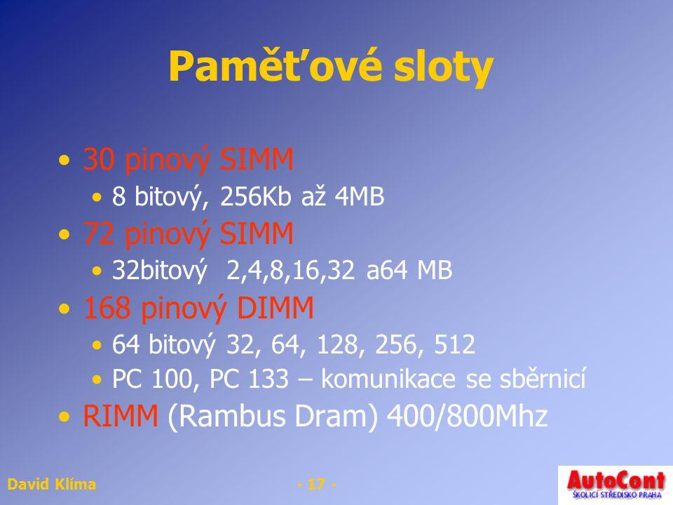 Paměťové sloty 30 pinový SIMM 72 pinový SIMM 168 pinový DIMM