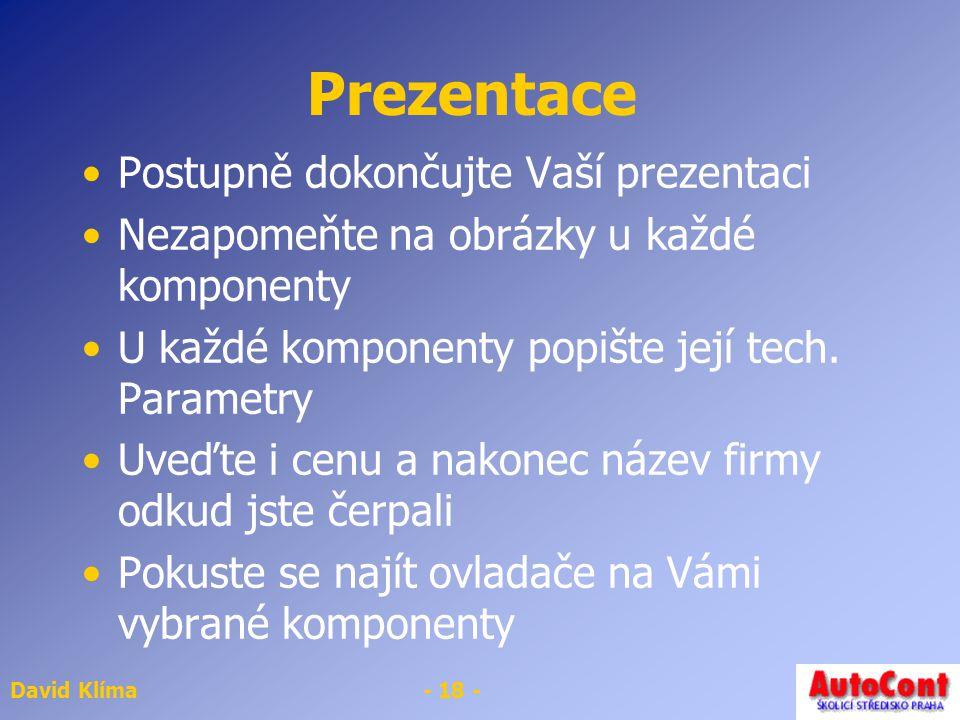 Prezentace Postupně dokončujte Vaší prezentaci