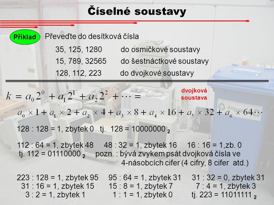 Číselné soustavy Převeďte do desítková čísla