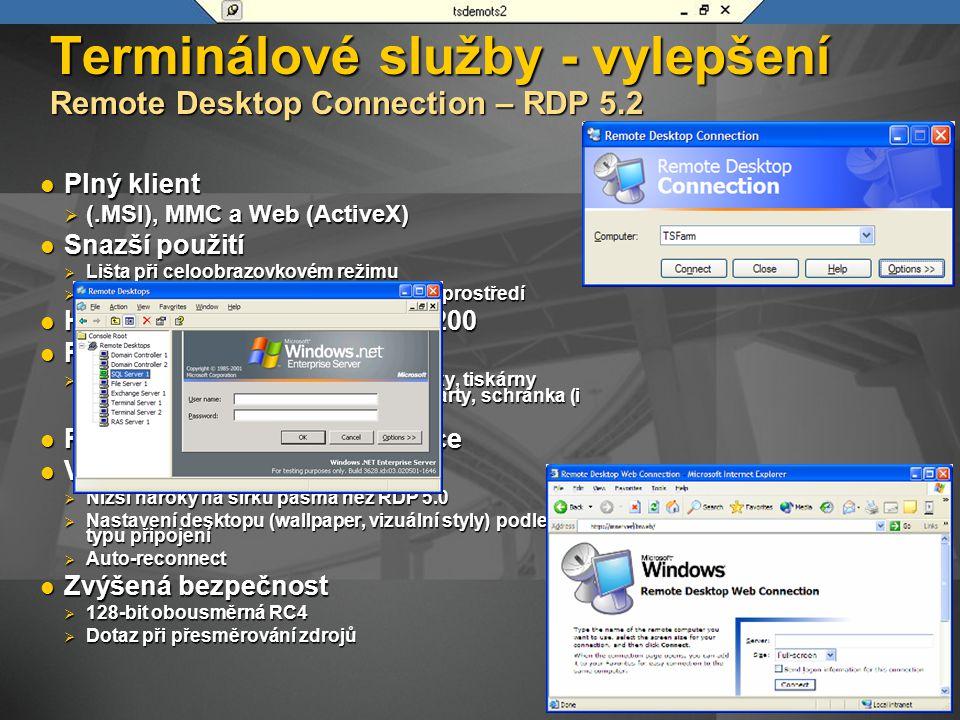 Terminálové služby - vylepšení Remote Desktop Connection – RDP 5.2