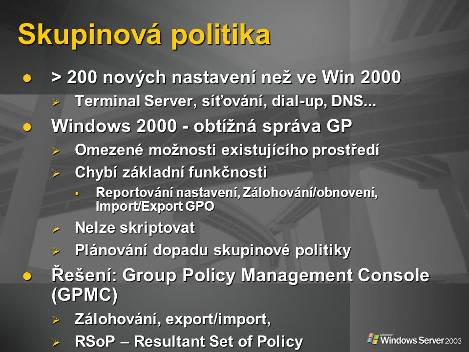 Skupinová politika > 200 nových nastavení než ve Win 2000